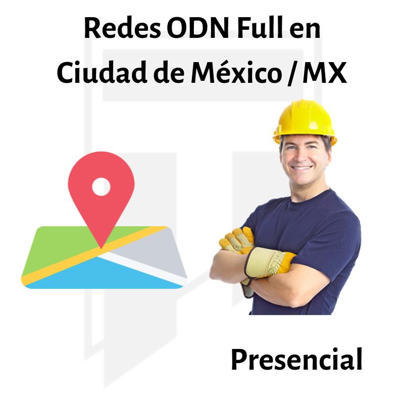 [Presencial] Redes ODN Full CDMX / MX