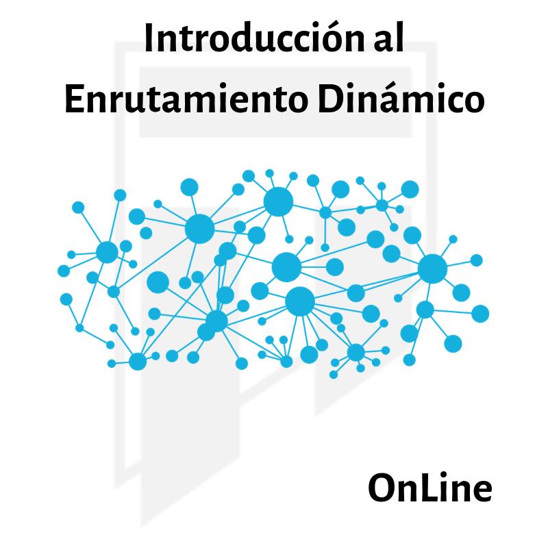 [OnLine] Introducción Enrutamiento Dinámico