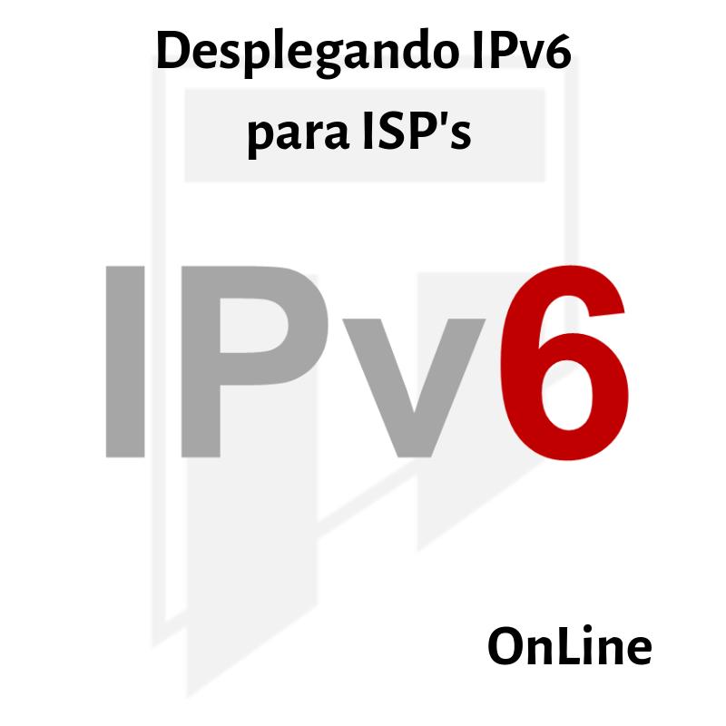 [OnLine] Desplegando IPv6 para ISP's